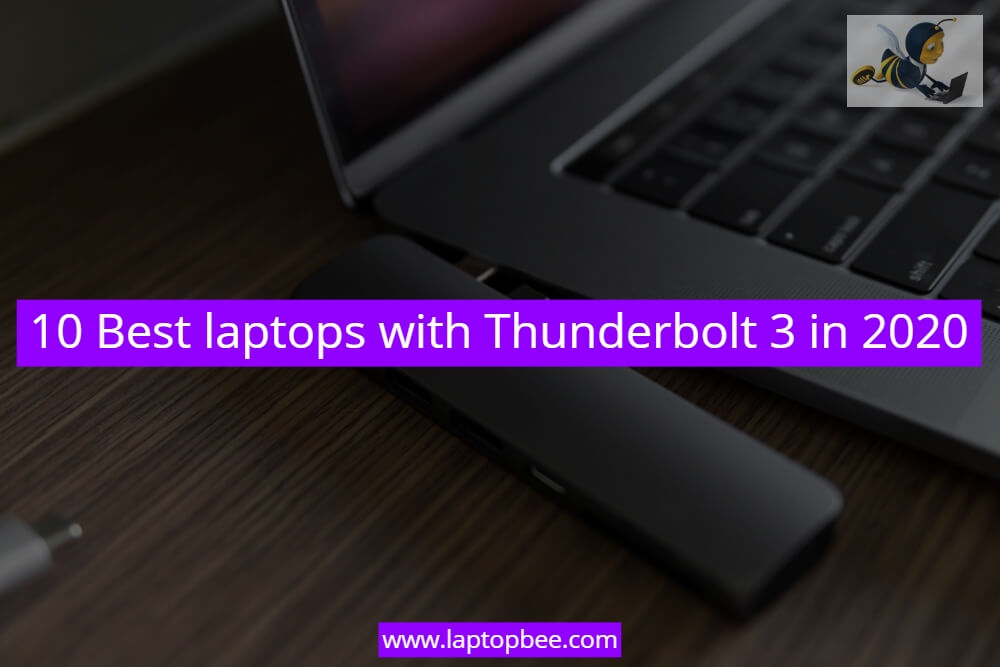10 Best laptops with Thunderbolt 3 in 2020