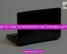 HOW TO TAKE SCREENSHOT ON TOSHIBA LAPTOPA