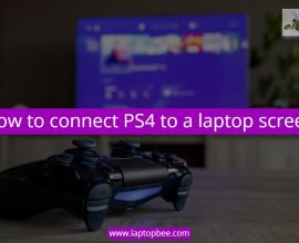 How to connect PS4 to a laptop screen