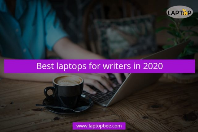 Best laptops for writers in 2020