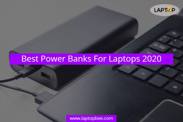 Best Power Banks For Laptops 2020