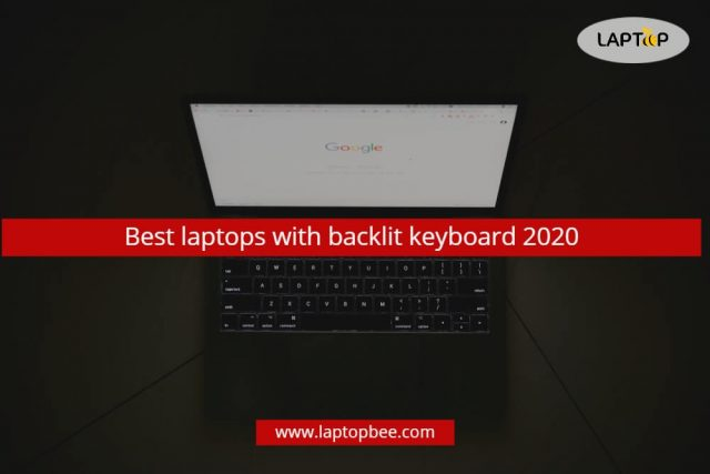 Best laptops with backlit keyboard 2020