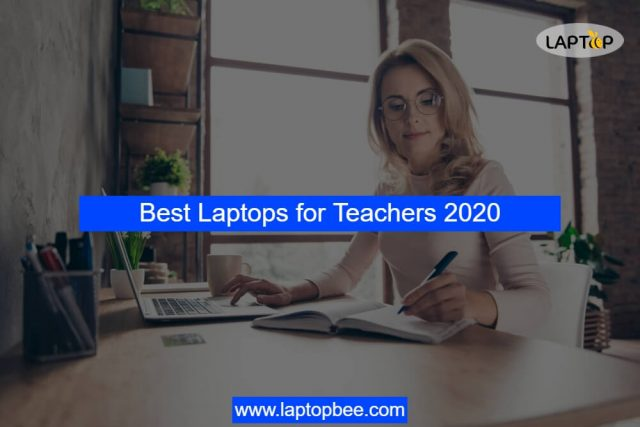 Best Laptops for Teachers 2020