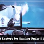 Best Laptops for Gaming Under 1000