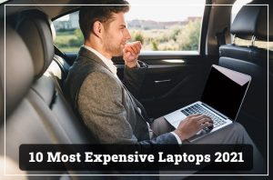 10 Most Expensive Laptops