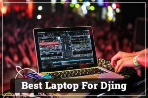 best laptop for djing