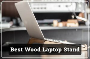 Best Wood Laptop Stands